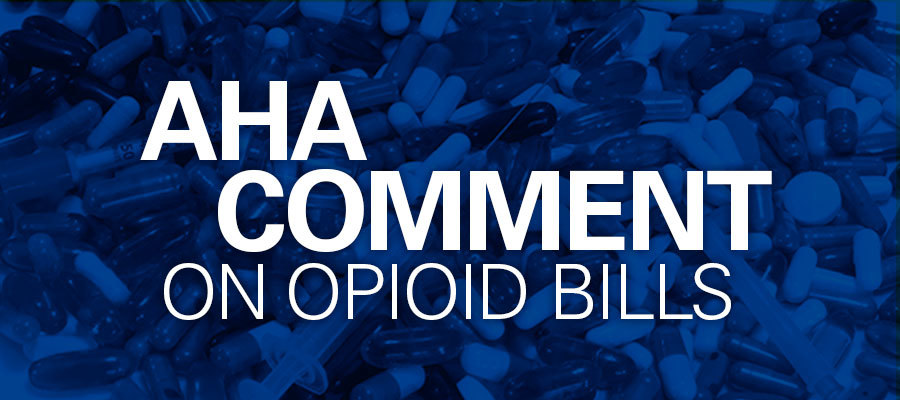 "blue background with white text that says ""AHA Comment on Opioid Bills"""