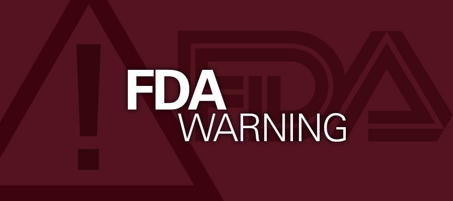 "red background with white text that reads ""FDA Warning"""