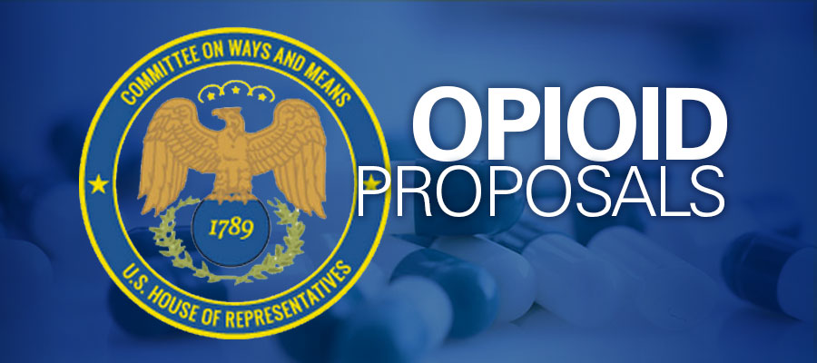 "Ways and Means Committee seal and white text that reads ""Opioid Proposals"""