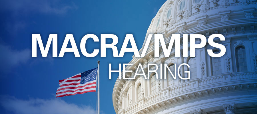 "image of capitol against blue sky next to white text that reads: ""MACRA/MIPS Hearing"""