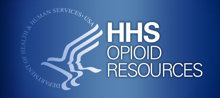"HHS logo next to text that reads ""HHS Opioid Resources"". HHS announces state opioid grants, MAT telemedicine guidance."