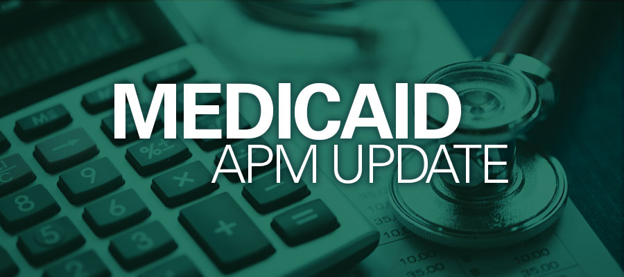 "green background with white text that reads ""Medicaid APM Update"""