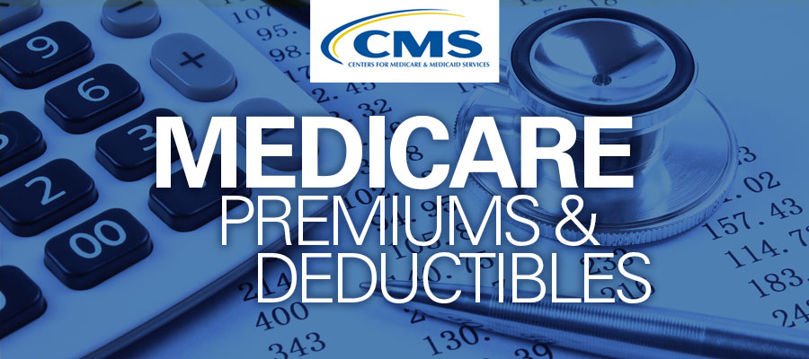 cms-medicare-premiums-deductibles