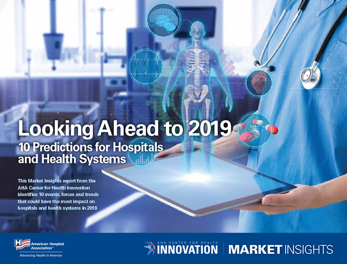 Looking Ahead to 2019: 10 Predictions for Hospitals and