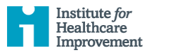 The Institute for Healthcare Improvement (IHI)