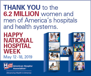 National Hospital Week 2019 Digital Thank you to the 6.2 million women and men of America's hospitals and health systems.