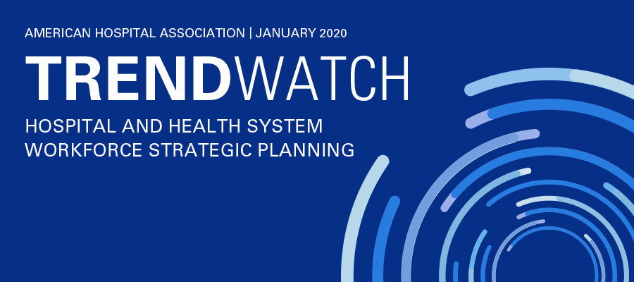 TRENDWATCH: Hospital and Health System Workforce Strategic Planning Banner