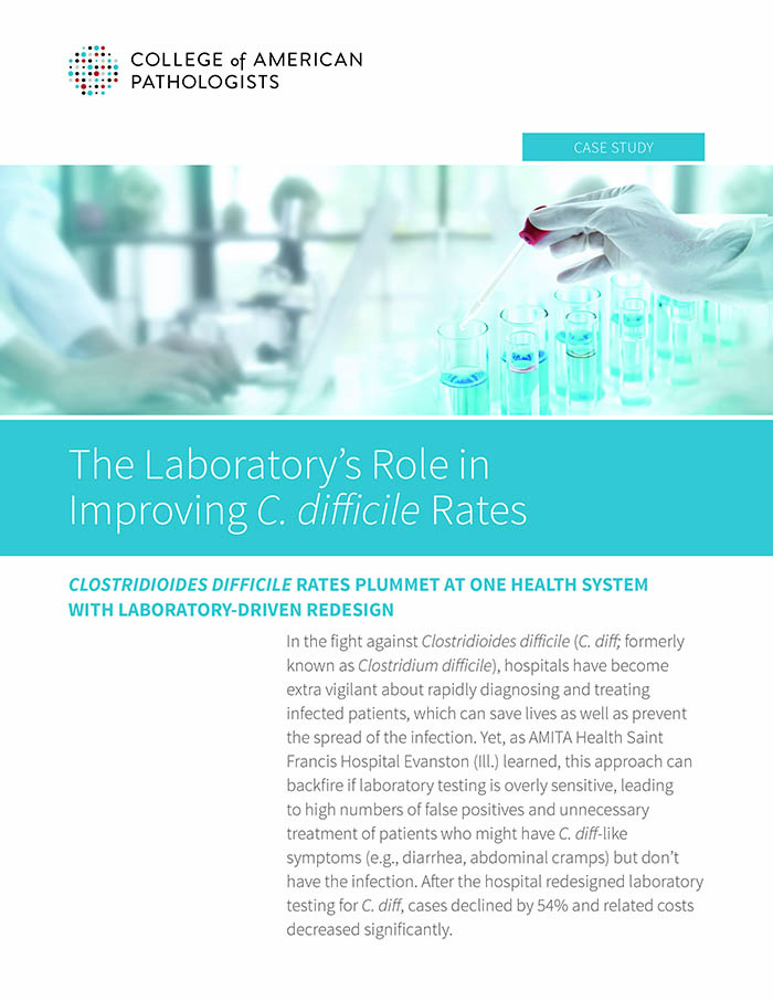 CAP The Laboratory's Role in Improving C. difficile Rates