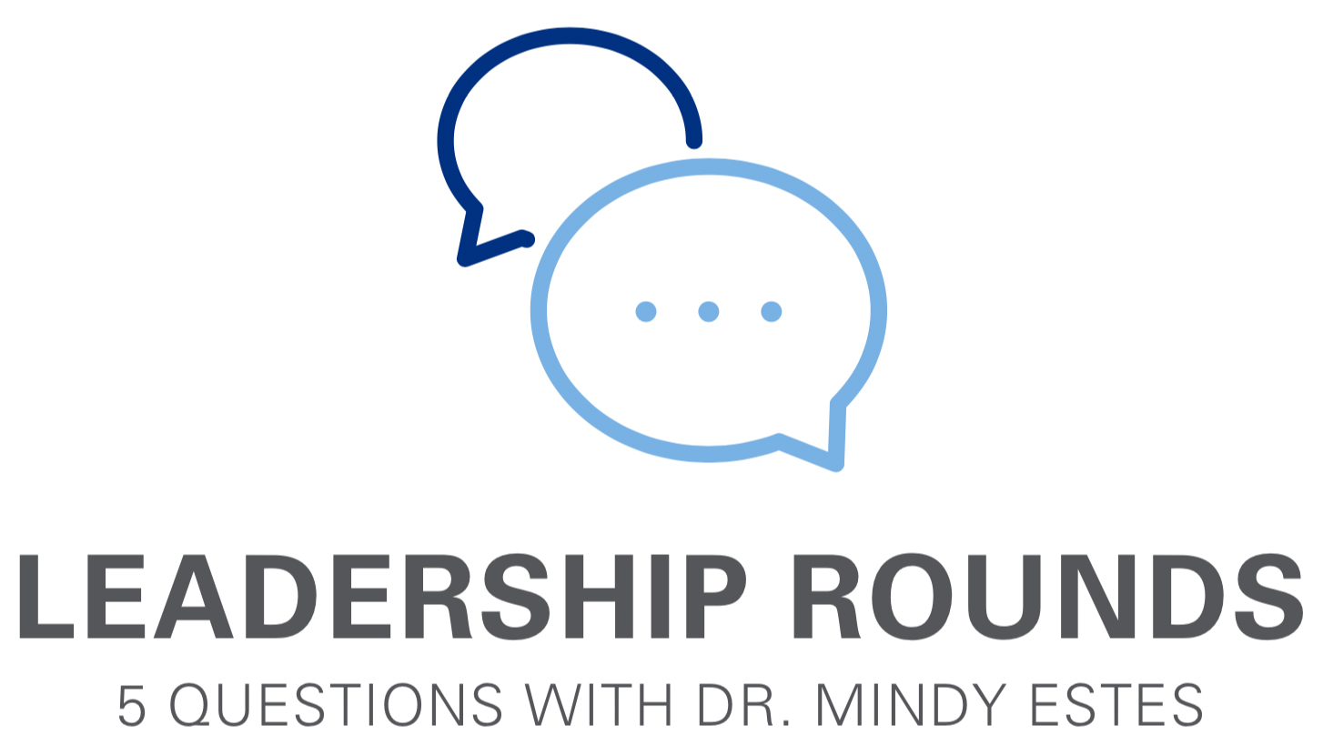 Leadership Rounds logo. 5 Questions with Dr. Mindy Estes.