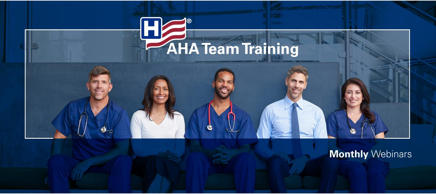 AHA Team Training Monthly Webinars banner. Five hospitals leaders standing against a wall.