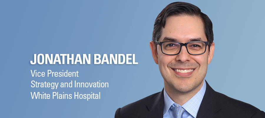 Jonathan Bandel headshot. Vice President, Strategy and Innovation, White Plains Hospitals