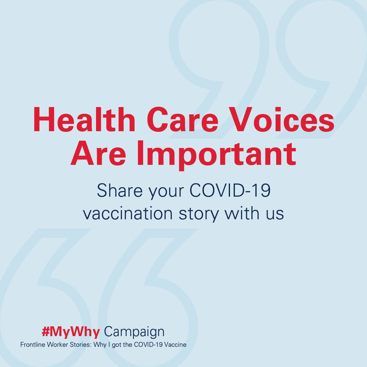 Health Care Voices Are Important. Share your COVID-19 vaccination story