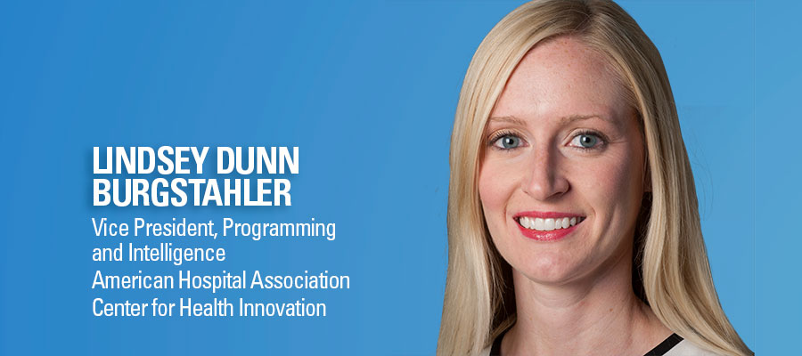 Lindsey Dunn Burgstahler headshot. Vice President, Programming and Intelligence, American Hospital Association, Center for Health Innovation.