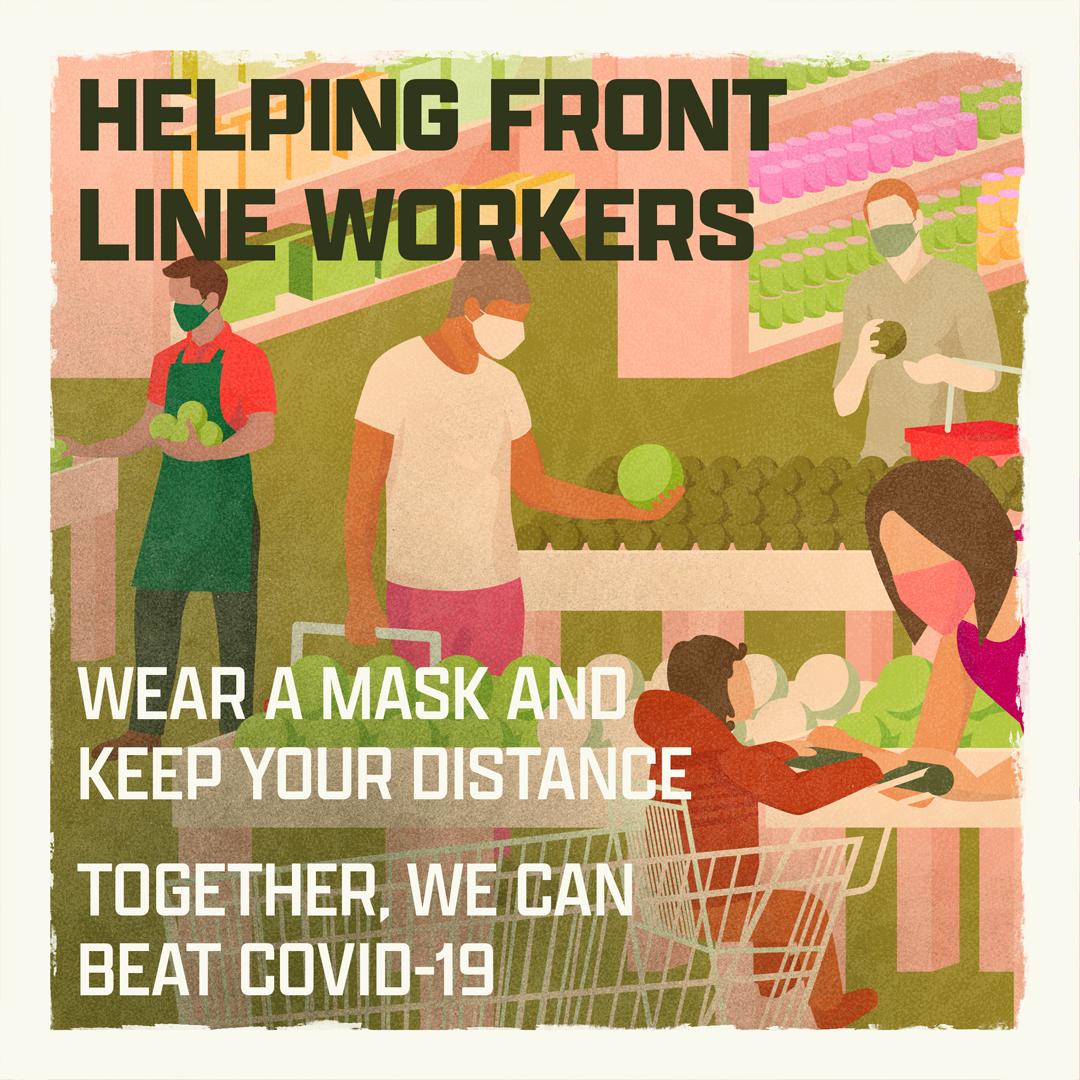 Helping Front Line Workers - Wear a mask and keep your distance. Together, we can beat COVID-19.