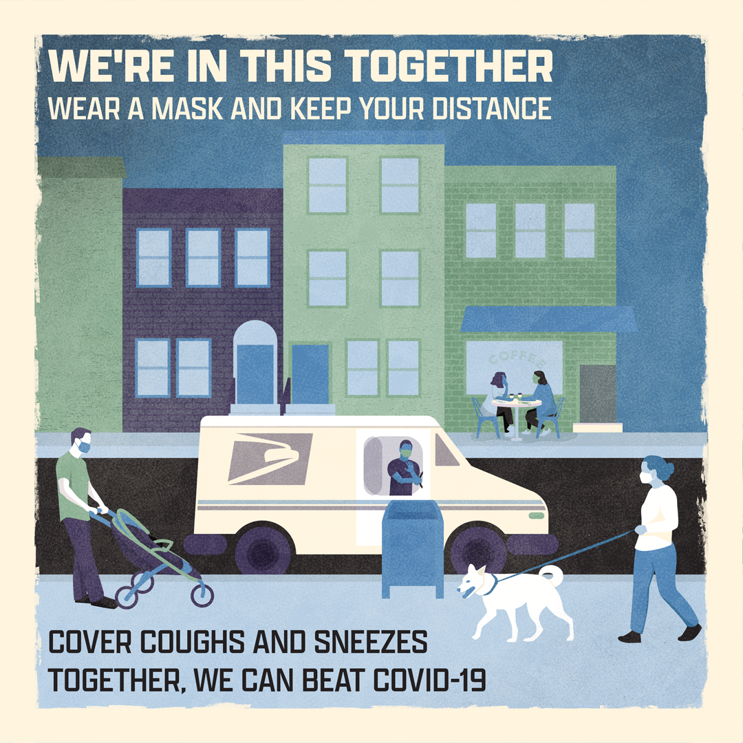 Busy city street illustration - postal van, people walking dogs, apartment buildings. Caption: We're in this together. Wear a mask and keep your distance. Cover coughs and sneezes. Together we can beat COVID-19.