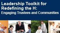 Leadership Toolkit for Redefining the H: Engaging Trustees and Communities