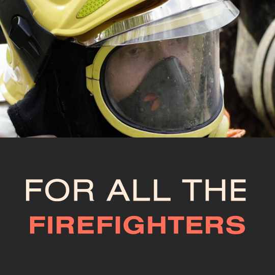 For All the Firefighters