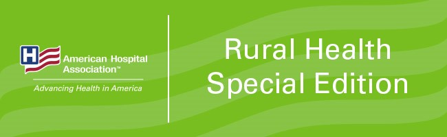 American Hospital Association Rural Health Special Edition banner
