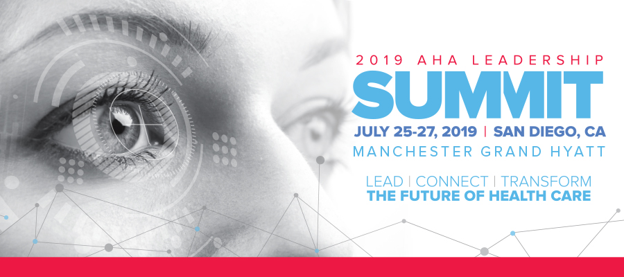 2019 AHA Leadership Summit, July 25-27, 2019, San Diego, CA