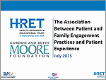The Association Between Patient and Family Engagement Practices and Patient Experience – July 2015