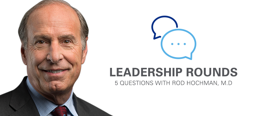 Leadership Rounds 5 Questions with Rod Hochman, M.D. banner. Rod Hochman, M.D. headshot.