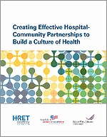 Creating Effective Hospital-Community Partnerships to Build a Culture of Health – August 2016