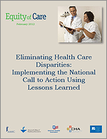 Eliminating Health Care Disparities: Implementing the National Call to Action Using Lessons Learned