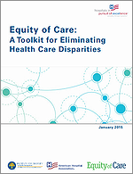 Equity of Care: A Toolkit for Eliminating Health Care Disparities – January 2015