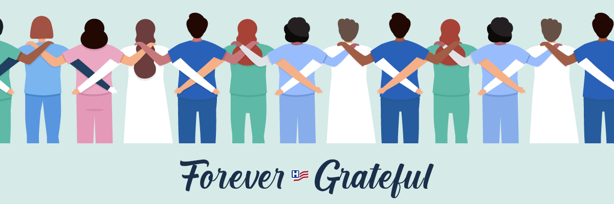 Forever Grateful. #ForeverGrateful. A diverse group of health care workers standing in a line so you see their back with their arms around the people to their left and right.