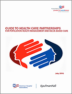 Guide to Health Care Partnerships for Population Health Management and Value-based Care – July 2016
