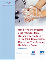 Hand Hygiene Project: Best Practices from Hospitals Participating in the Joint Commission Center for Transforming Healthcare