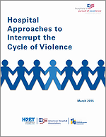 Hospital Approaches to Interrupt the Cycle of Violence – March 2015