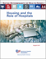 Social Determinants of Health Series: Housing the Role of Hospitals – August  2017