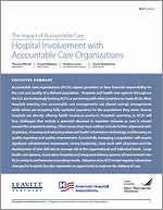 The Impact of Accountable Care: Hospital Involvement with Accountable Care Organizations – May 2015