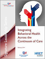 Integrating Behavioral Health Across the Continuum of Care – February 2014
