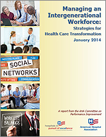 Managing an Intergenerational Workforce: Strategies for Health Care Transformation – January 2014