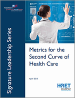 Metrics for the Second Curve of Health Care – April 2013