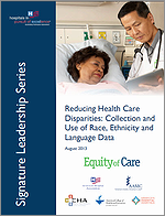 educing Health Care Disparities: Collection and Use of Race, Ethnicity and Language Data