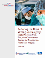 Reducing the Risks of Wrong-Site Surgery: Safety Practices from The Joint Commission Center for Transforming Healthcare Project – August 2014
