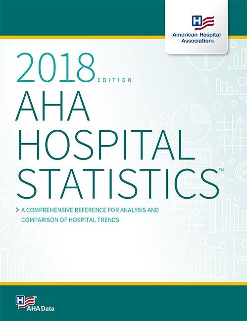 AHA Hospital Statistics, 2018 Edition | AHA