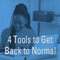 4 Tools to Get Back To Normal