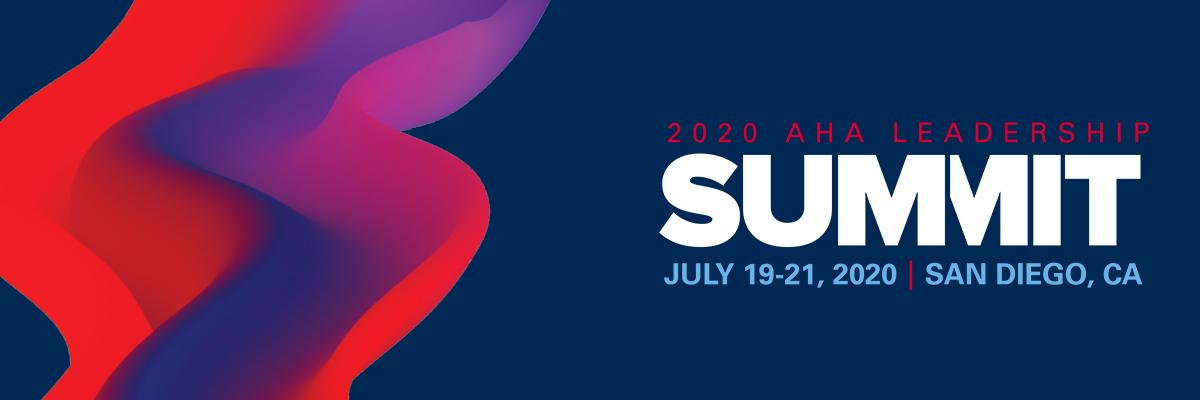2020 AHA Leadership Summit banner. April 19-21, 2020. San Diego, CA.