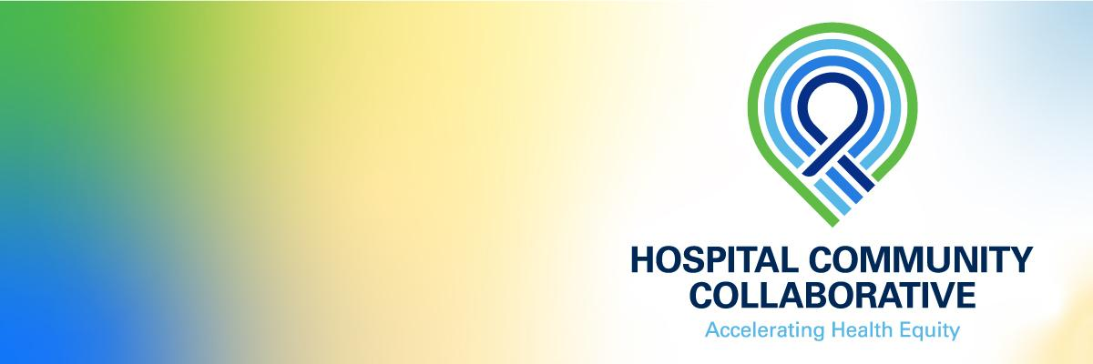 Hospital Community Collaborative logo. Accelerating Health Equity.