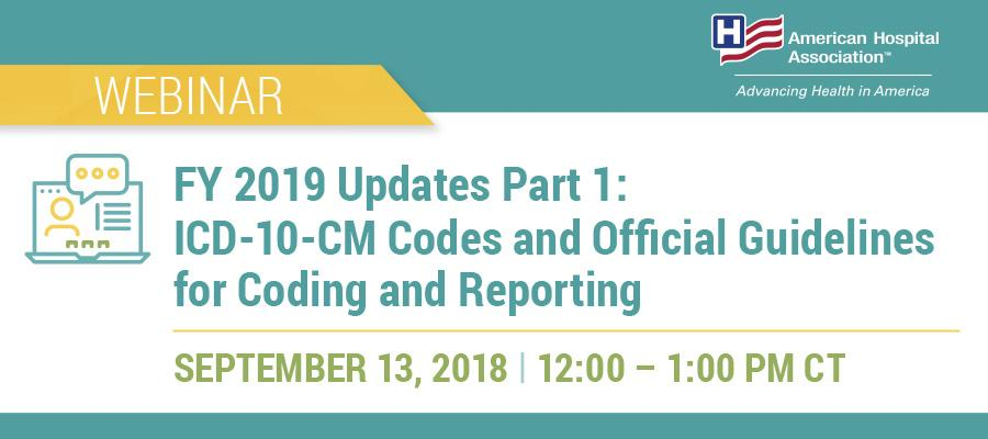 FY 2019 Updates Part 1: ICD-10-CM Codes and Official Guidelines for Coding and Reporting webinar banner