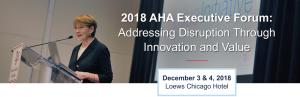 AHA Executive Forum: Addressing Disruption Through Innovation and Value